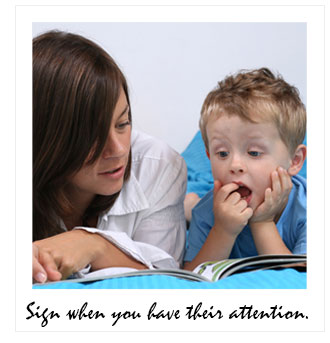 Sign when you have baby's attention